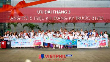 Ưu đãi lên tới 5 triệu đồng khi đăng ký VietPhil Camp trong tháng 3