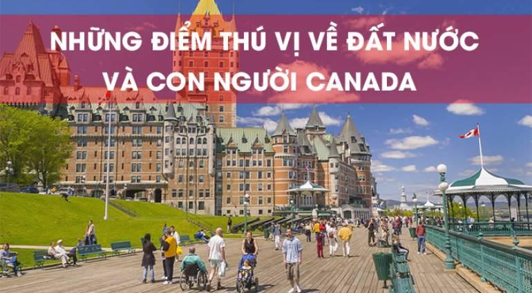 NHỮNG ĐIỂM THÚ VỊ VỀ ĐẤT NƯỚC VÀ CON NGƯỜI CANADA